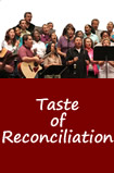 Taste of Reconciliation - July 26 - hope to see you there!